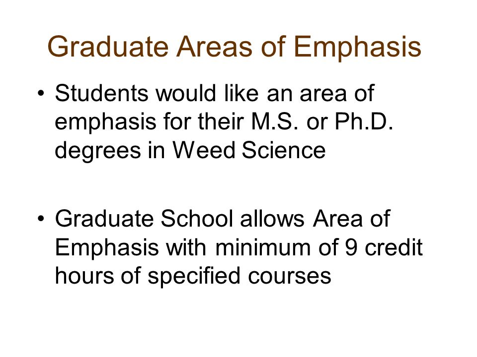 Graduate Areas of Emphasis Students would like an area of emphasis for their M.S.