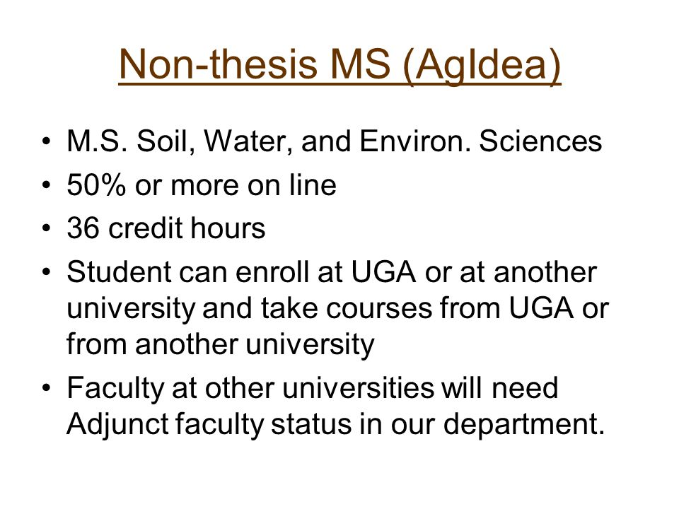 Non-thesis MS (AgIdea) M.S. Soil, Water, and Environ.