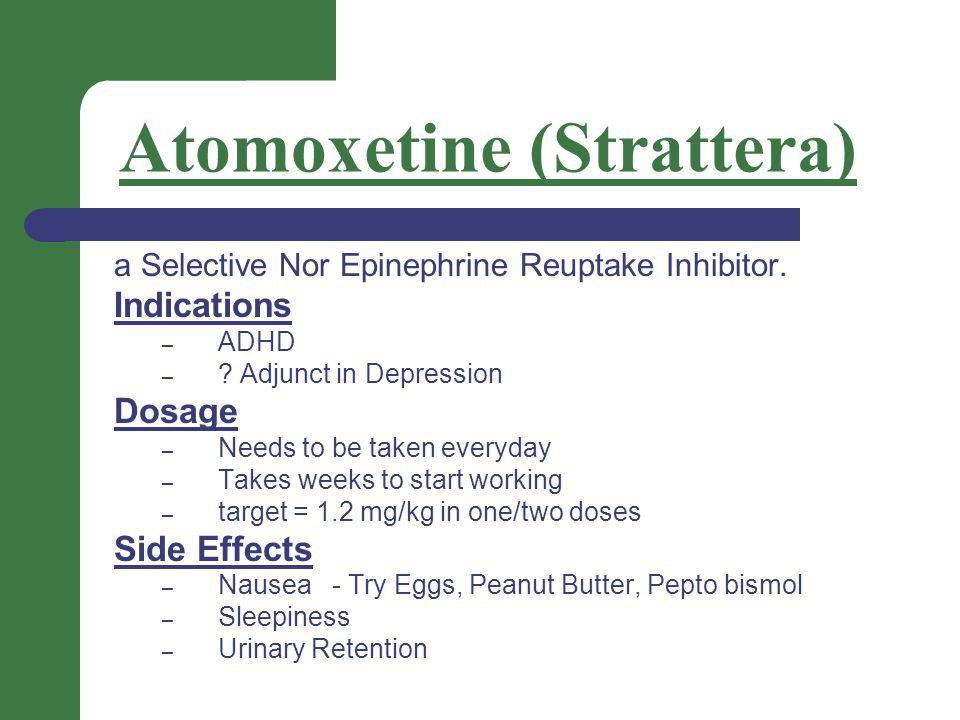 Atomoxetine (Strattera) a Selective Nor Epinephrine Reuptake Inhibitor.