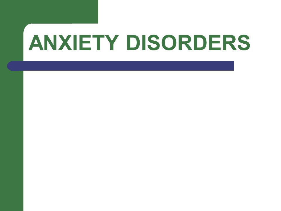 Anti Anxiety Meds First Line – SSRIs, SNRIs Others - Benzodiazepines - Antihistamines Benadryl, Vistaril - Propranolol, Atenolol