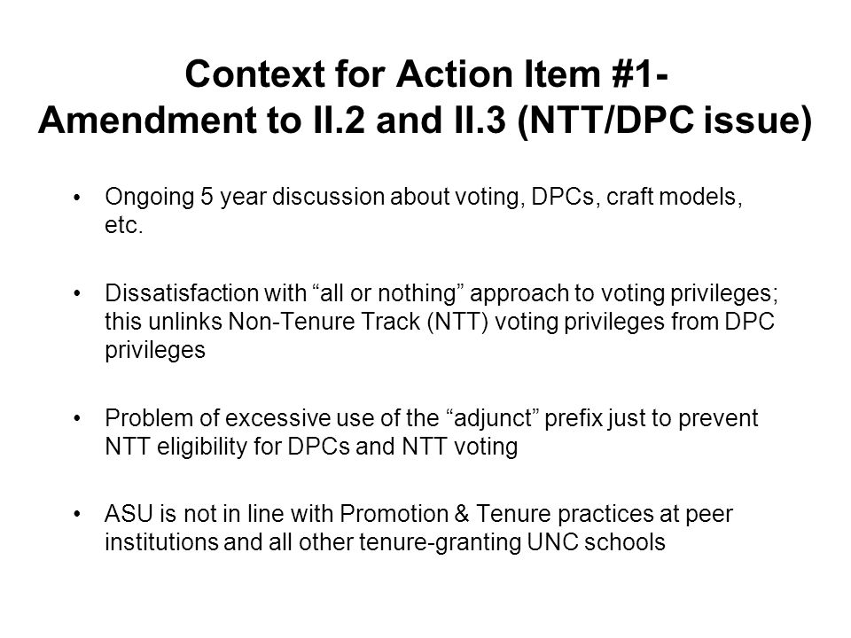Context for Action Item #1- Amendment to II.2 and II.3 (NTT/DPC issue) Ongoing 5 year discussion about voting, DPCs, craft models, etc.