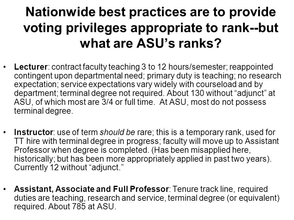 Nationwide best practices are to provide voting privileges appropriate to rank--but what are ASU's ranks? Lecturer: contract faculty teaching 3 to 12