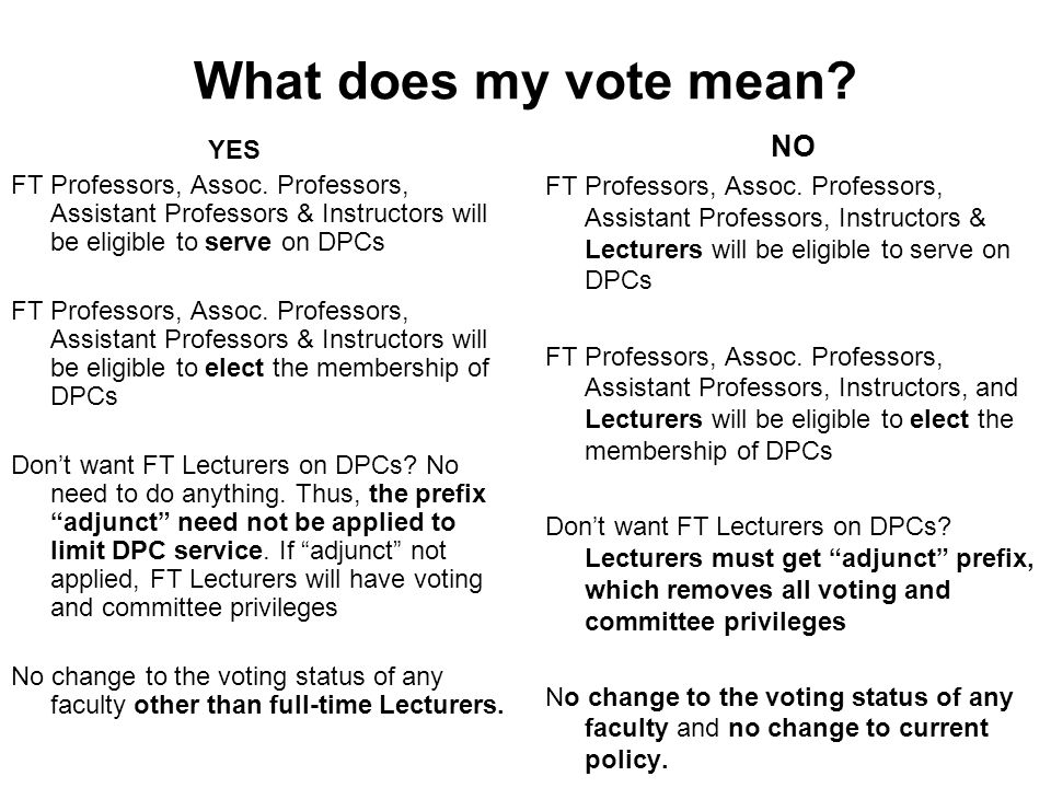 What does my vote mean. YES FT Professors, Assoc.