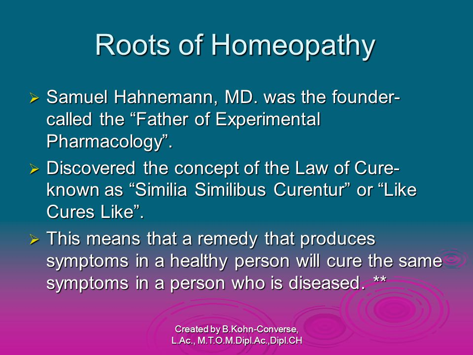 Roots of Homeopathy  Samuel Hahnemann, MD.
