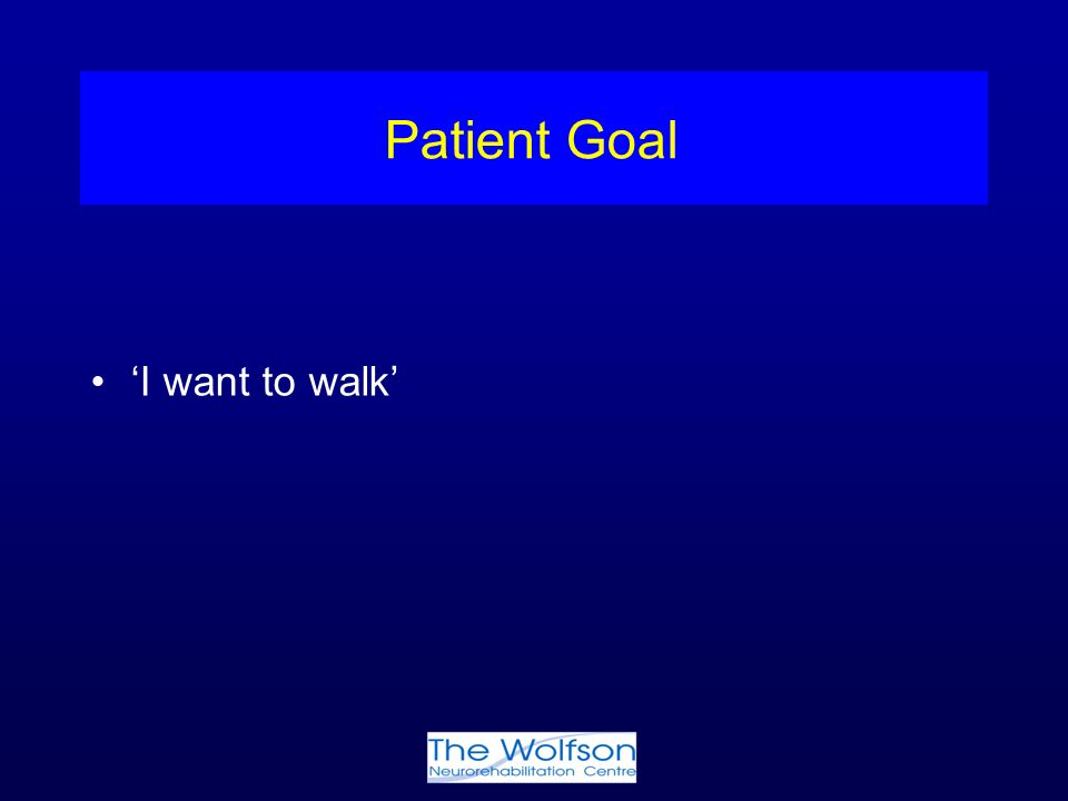 Patient Goal 'I want to walk'