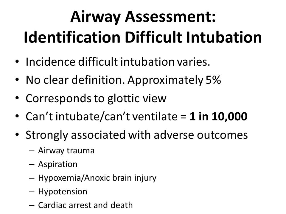 Airway Assessment: Identification Difficult Intubation Incidence difficult intubation varies.
