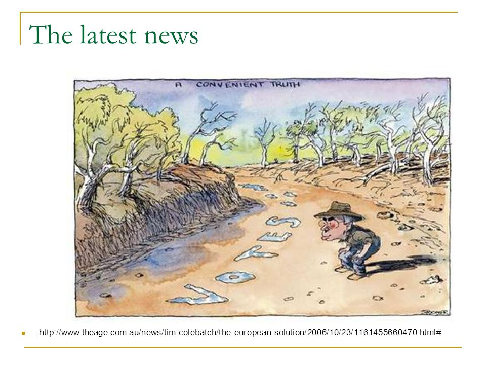 The latest news http://www.theage.com.au/news/tim-colebatch/the-european-solution/2006/10/23/1161455660470.html#