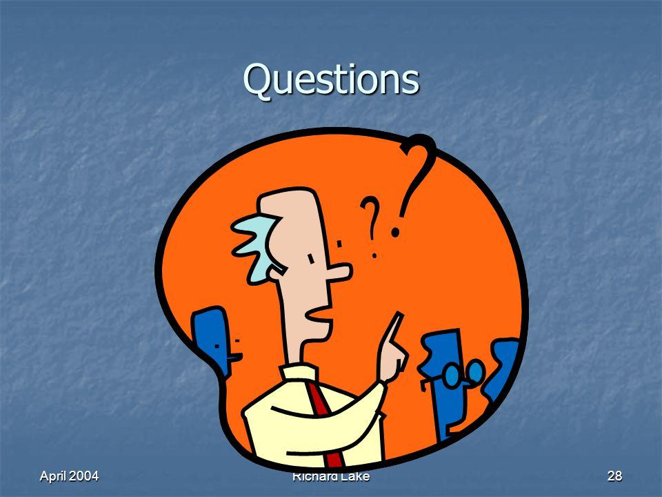 April 2004Richard Lake28 Questions