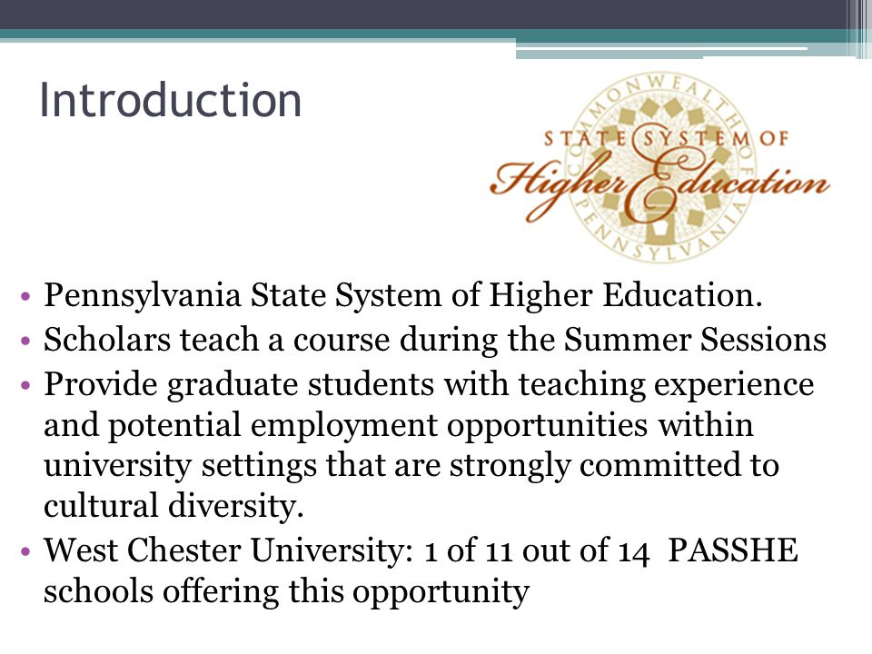 Introduction Pennsylvania State System of Higher Education.
