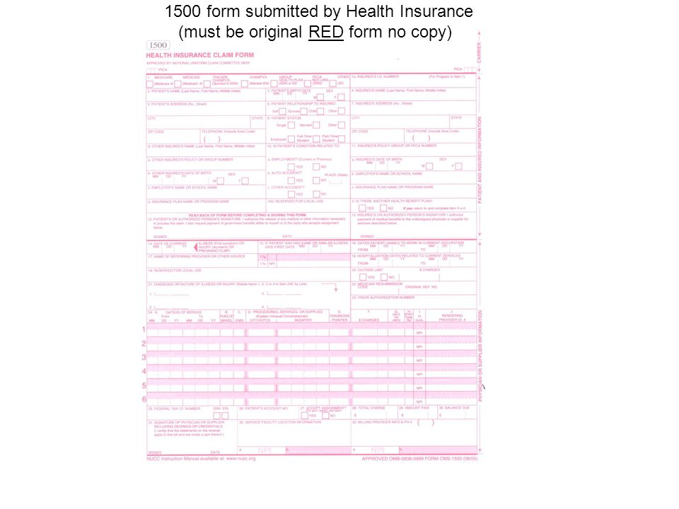 1500 form submitted by Health Insurance (must be original RED form no copy)