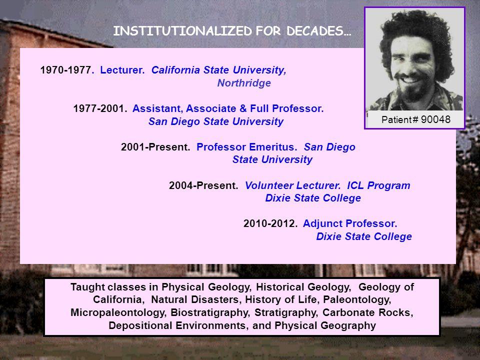 1970-1977. Lecturer. California State University, Northridge 1977-2001.