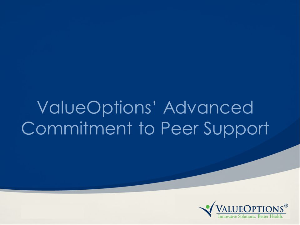 ValueOptions' Advanced Commitment to Peer Support