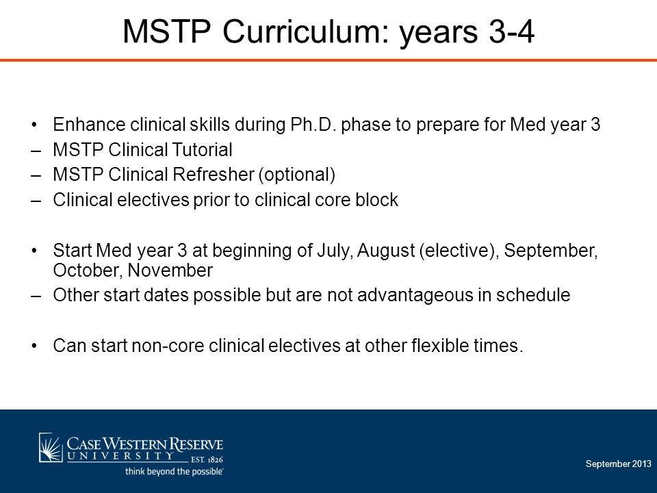 September 2013 Enhance clinical skills during Ph.D.