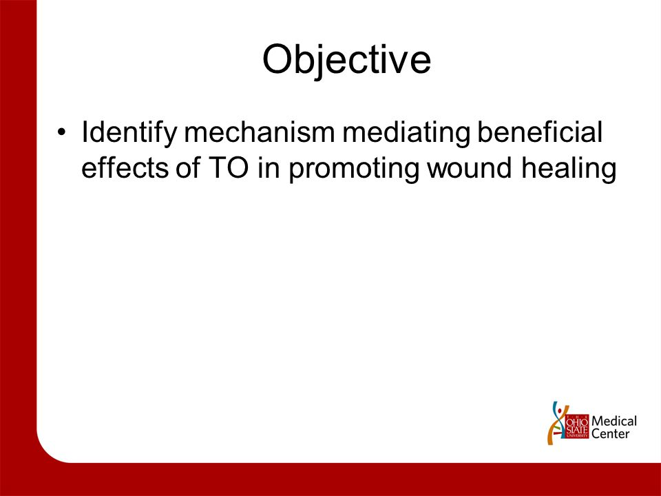 Objective Identify mechanism mediating beneficial effects of TO in promoting wound healing
