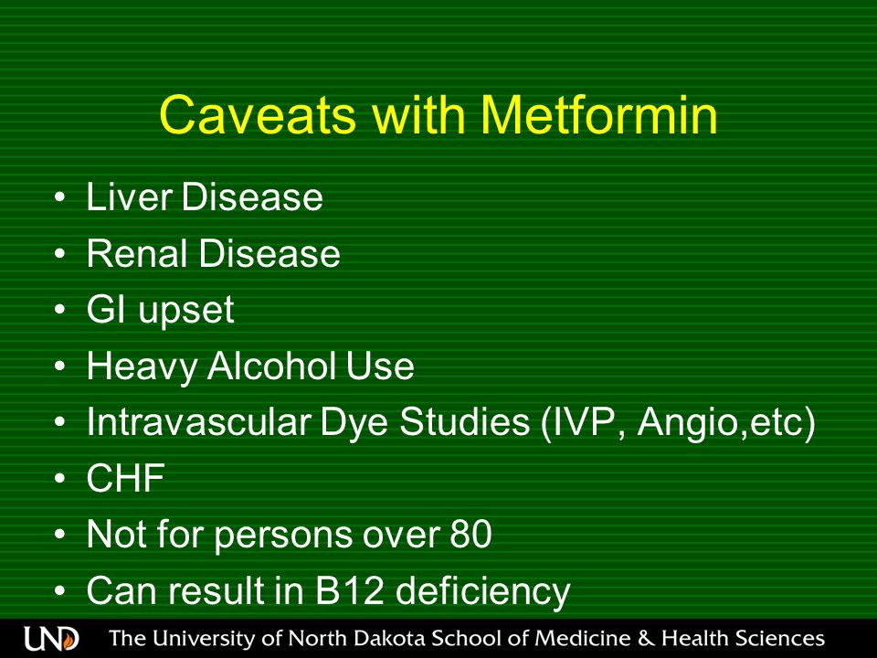 Caveats with Metformin Liver Disease Renal Disease GI upset Heavy Alcohol Use Intravascular Dye Studies (IVP, Angio,etc) CHF Not for persons over 80 C