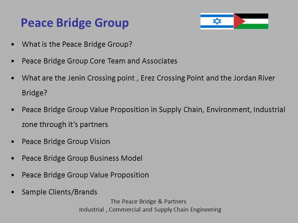 The Peace Bridge & Partners Industrial, Commercial and Supply Chain Engineering Peace Bridge Group What is the Peace Bridge Group.