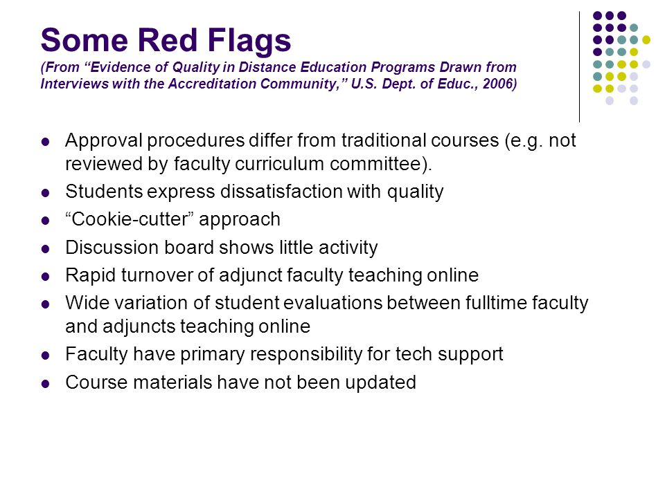 Some Red Flags (From Evidence of Quality in Distance Education Programs Drawn from Interviews with the Accreditation Community, U.S.