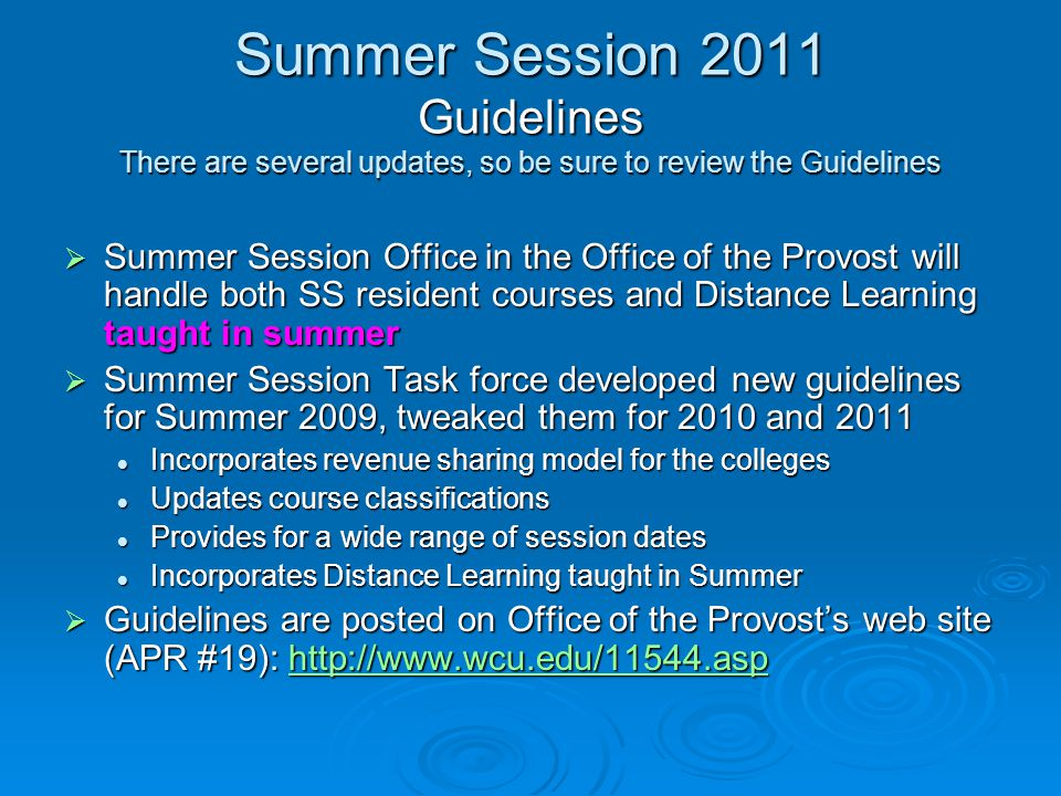 Summer Session 2011 Guidelines There are several updates, so be sure to review the Guidelines  Summer Session Office in the Office of the Provost wil