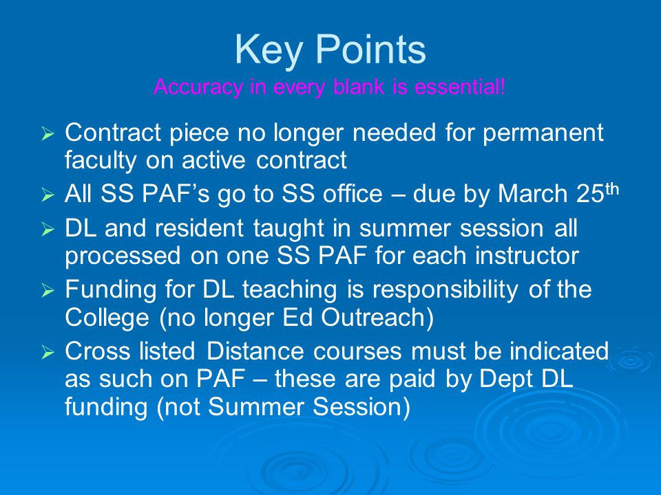 Key Points Accuracy in every blank is essential!   Contract piece no longer needed for permanent faculty on active contract   All SS PAF's go to S
