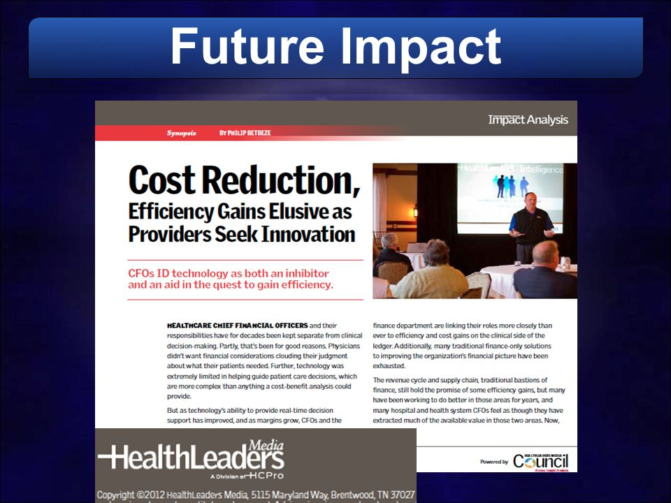 IMPLICATIONS FOR HOSPITALS Achieve solid hospital- physician (clinical) alignment Measure, report and deliver superior outcomes Reduce costs Form strategic alliances