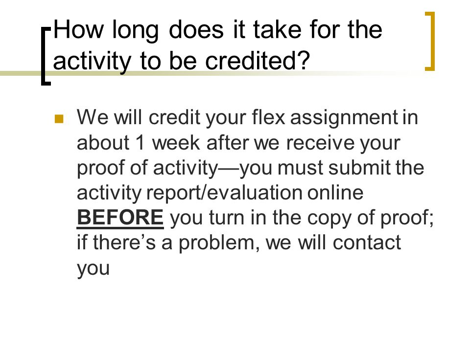 How long does it take for the activity to be credited.
