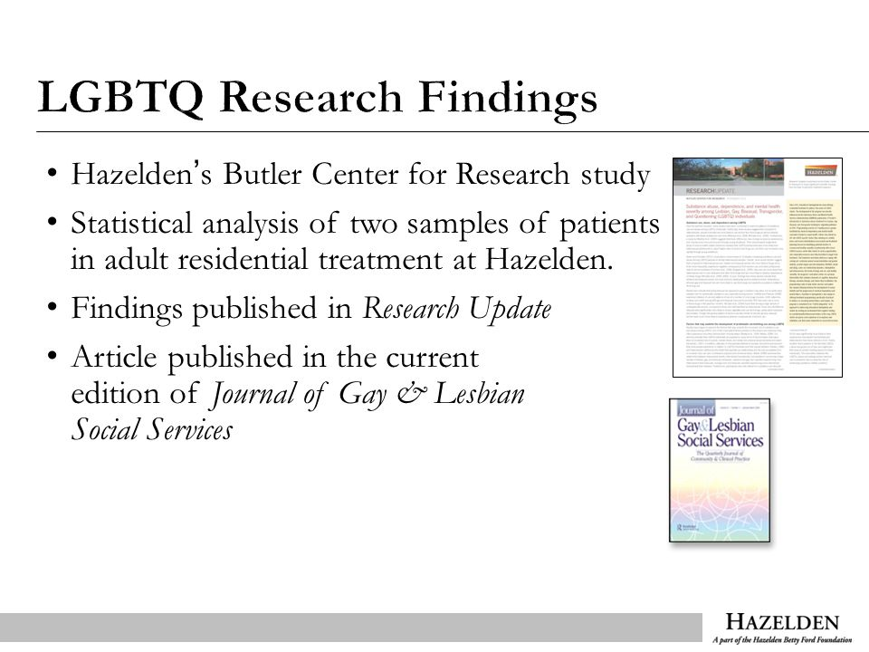 Hazelden's Butler Center for Research study Statistical analysis of two samples of patients in adult residential treatment at Hazelden.