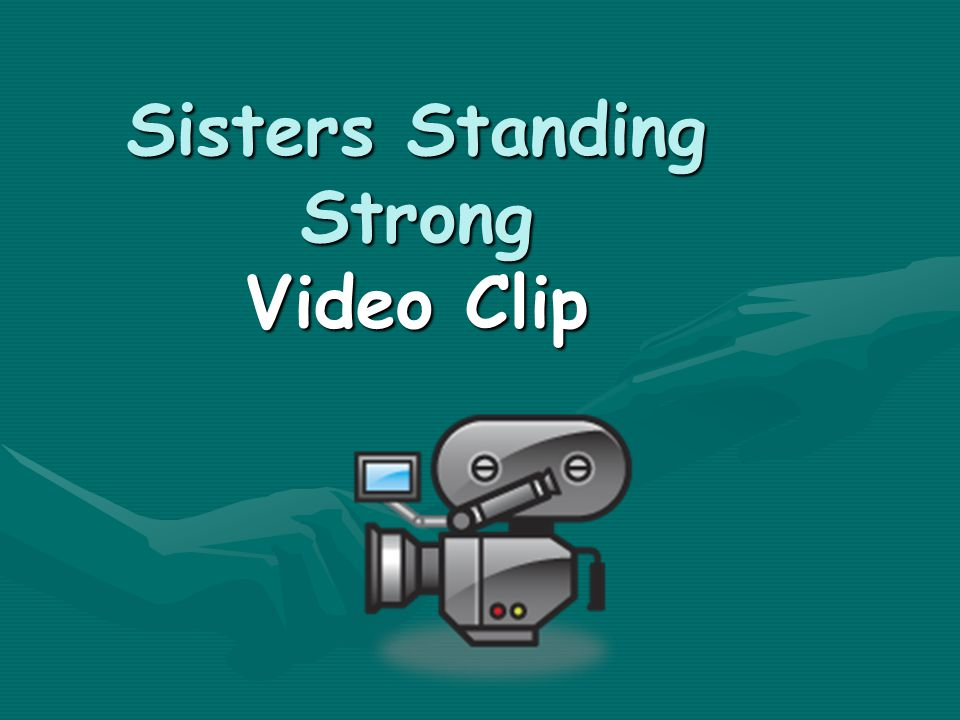 Sisters Standing Strong Video Clip