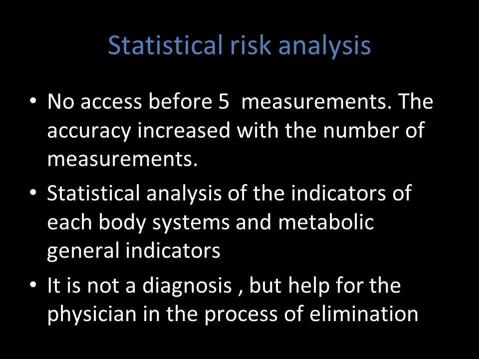 Statistical risk analysis No access before 5 measurements.
