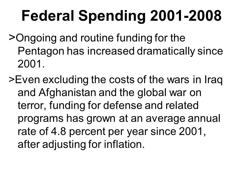 Federal Spending 2001-2008 > Ongoing and routine funding for the Pentagon has increased dramatically since 2001.