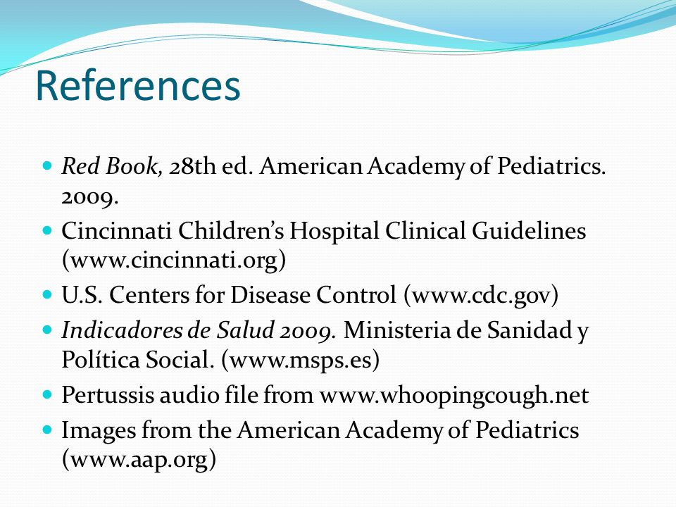 References Red Book, 28th ed. American Academy of Pediatrics.