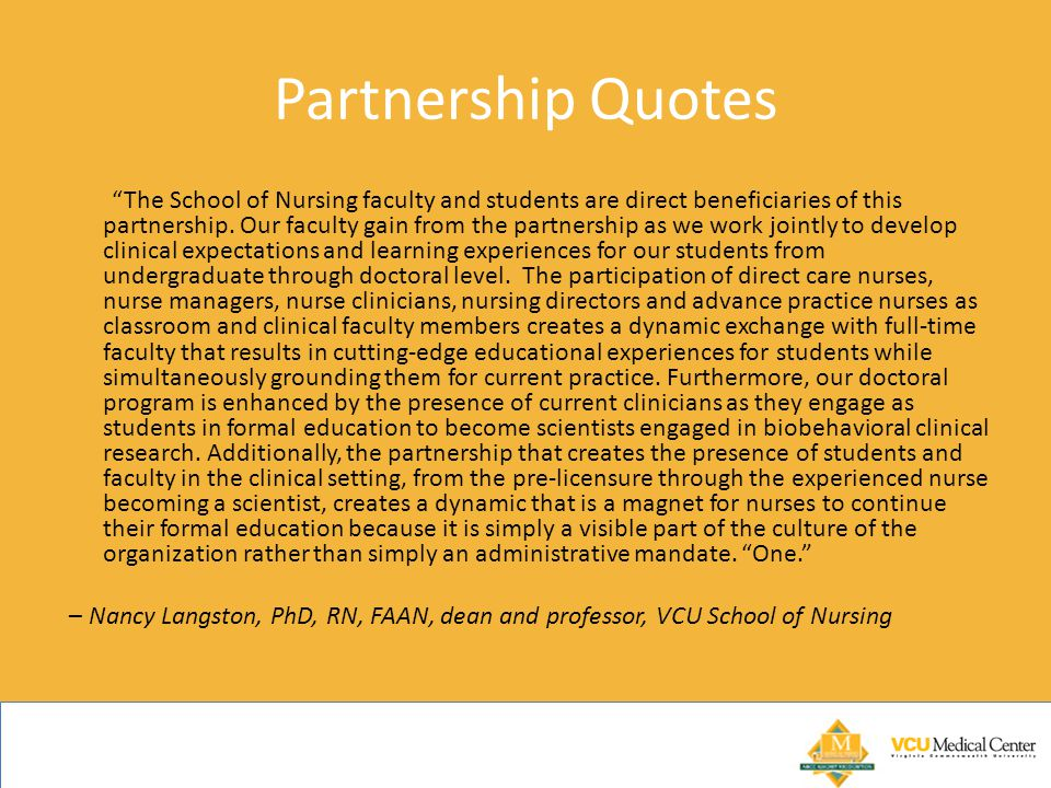 Partnership Quotes The School of Nursing faculty and students are direct beneficiaries of this partnership.