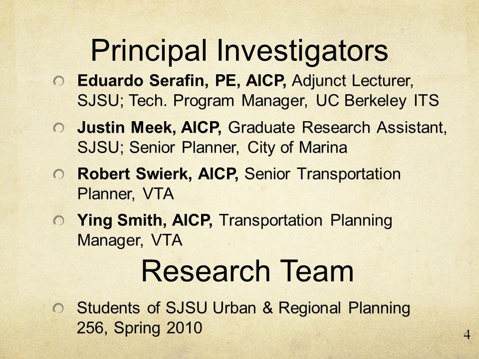 Principal Investigators Eduardo Serafin, PE, AICP, Adjunct Lecturer, SJSU; Tech.
