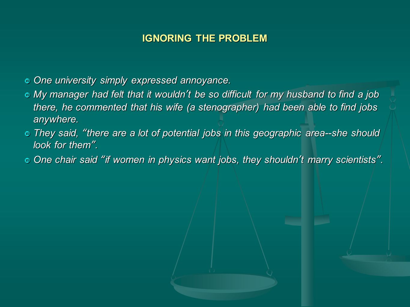 IGNORING THE PROBLEM  One university simply expressed annoyance.