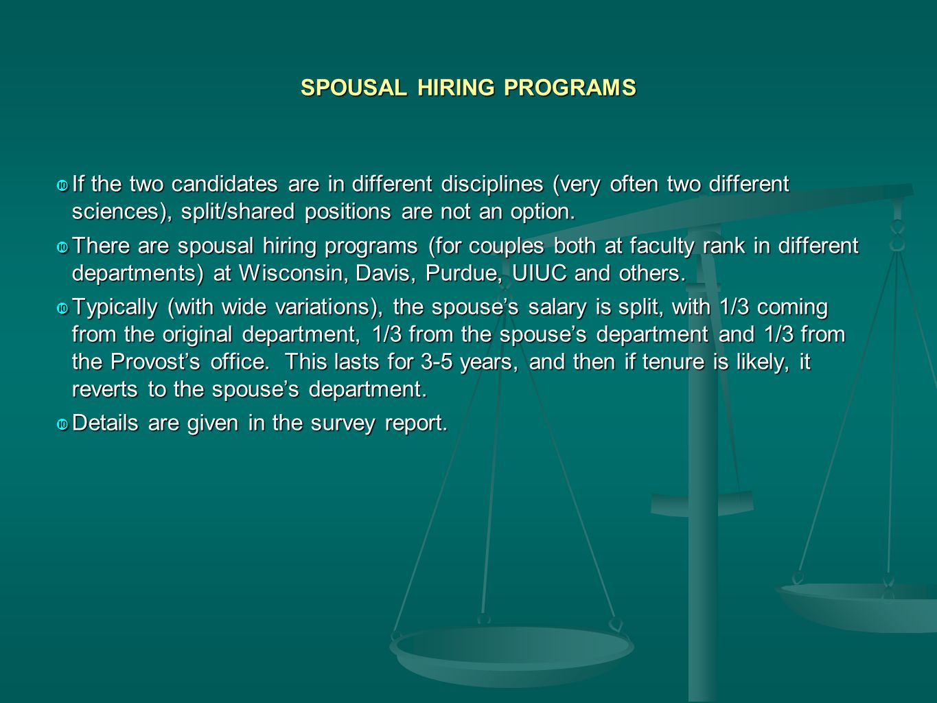 SPOUSAL HIRING PROGRAMS  If the two candidates are in different disciplines (very often two different sciences), split/shared positions are not an option.