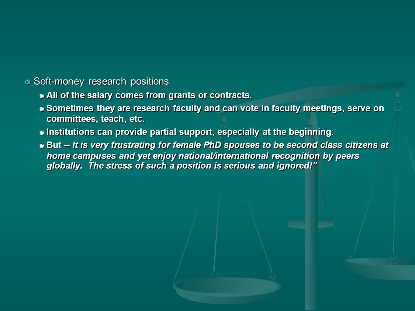  Soft-money research positions  All of the salary comes from grants or contracts.