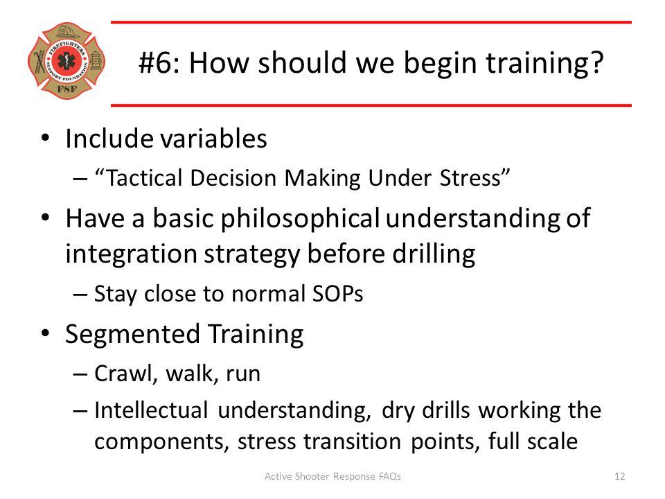 #6: How should we begin training.