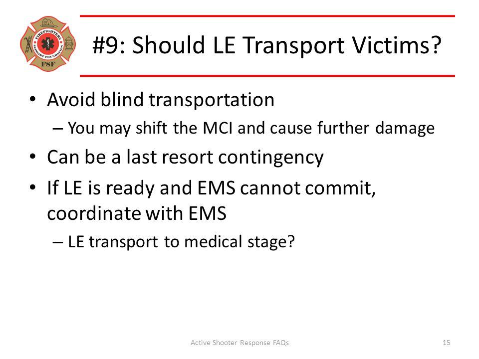#9: Should LE Transport Victims.