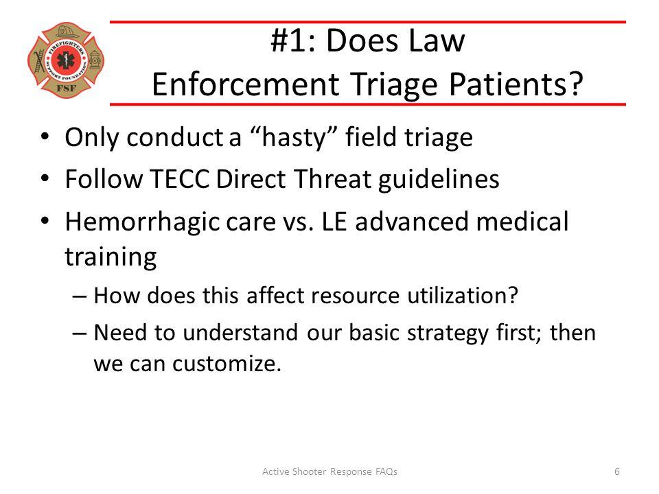 #1: Does Law Enforcement Triage Patients.