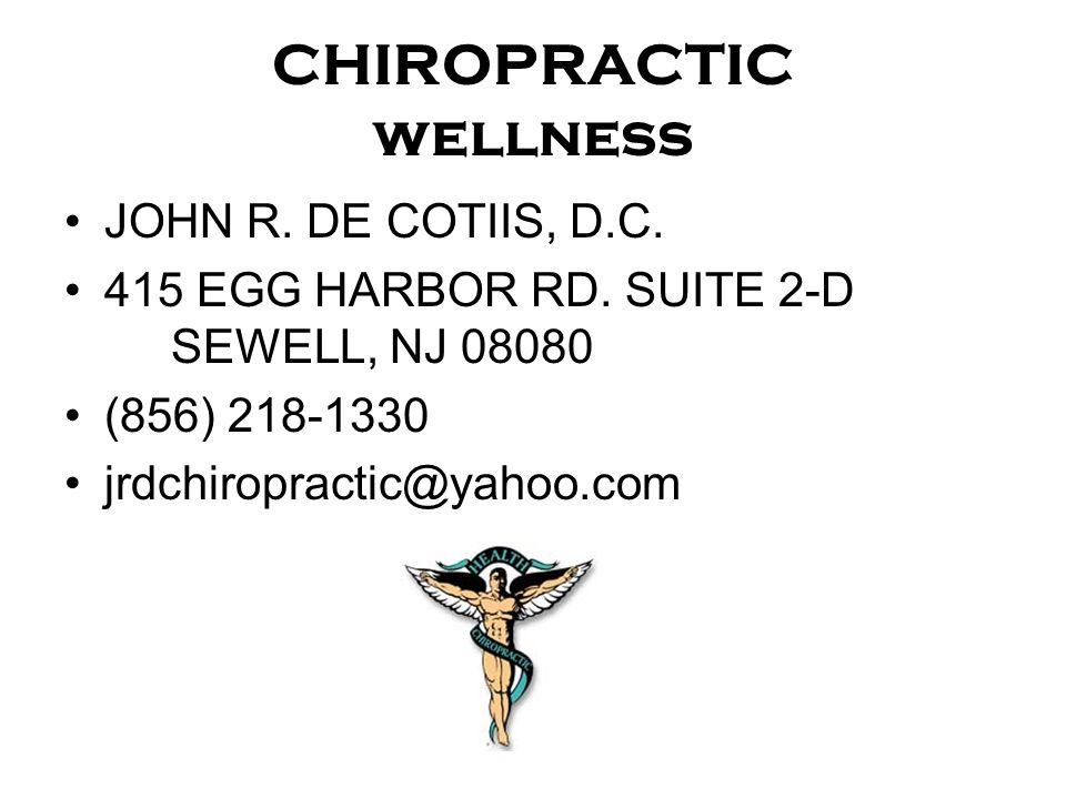 CHIROPRACTIC wellness JOHN R. DE COTIIS, D.C. 415 EGG HARBOR RD.