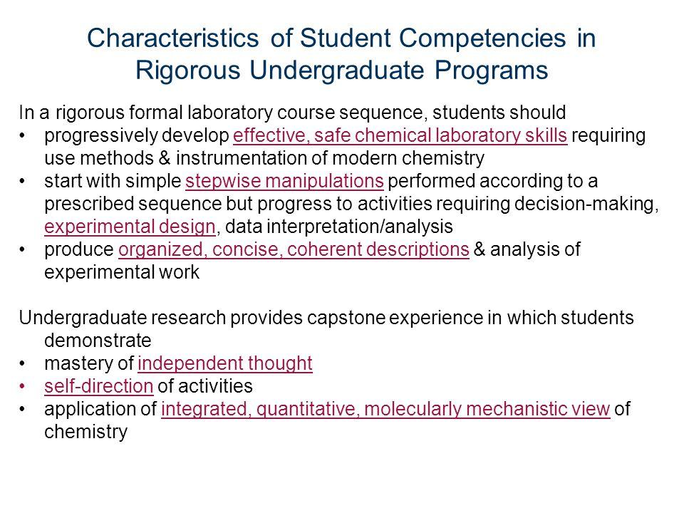 Characteristics of Student Competencies in Rigorous Undergraduate Programs In a rigorous formal laboratory course sequence, students should progressiv