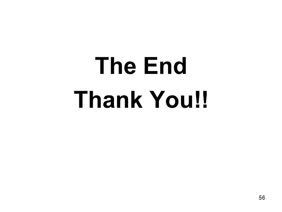 56 The End Thank You!!