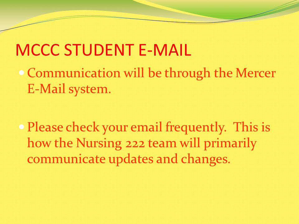 MCCC STUDENT E-MAIL Communication will be through the Mercer E-Mail system.