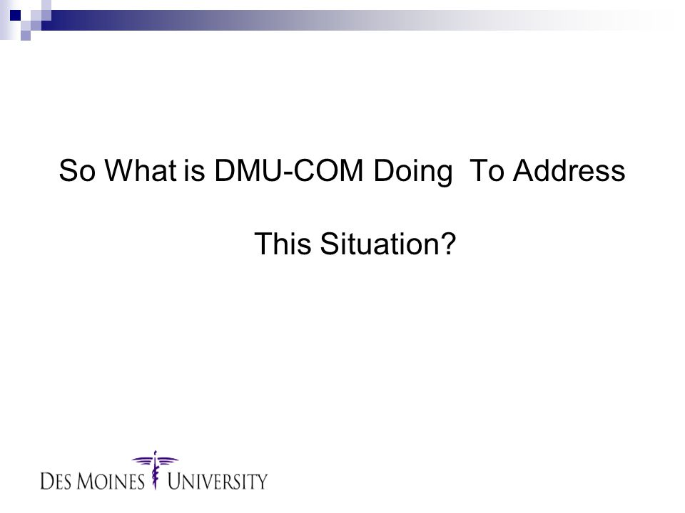 So What is DMU-COM Doing To Address This Situation?