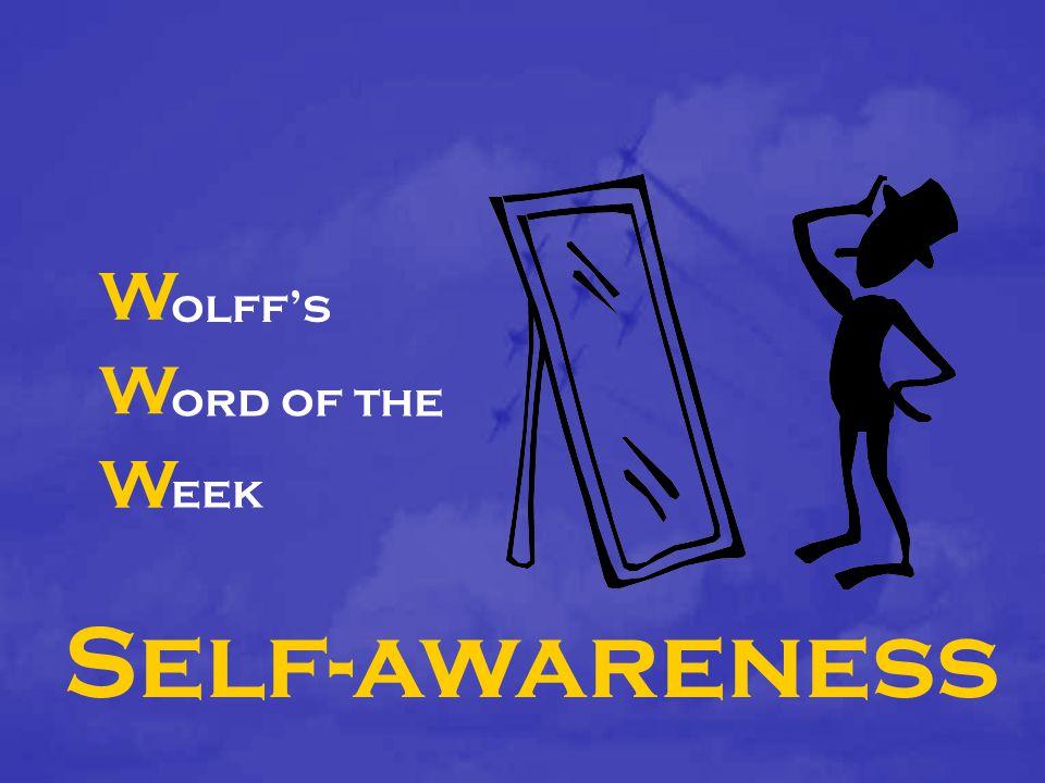 W W W olff's ord of the eek Self-awareness