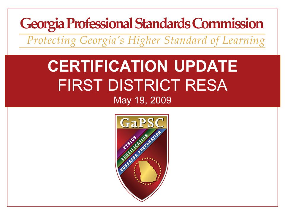 CERTIFICATION UPDATE FIRST DISTRICT RESA May 19, 2009