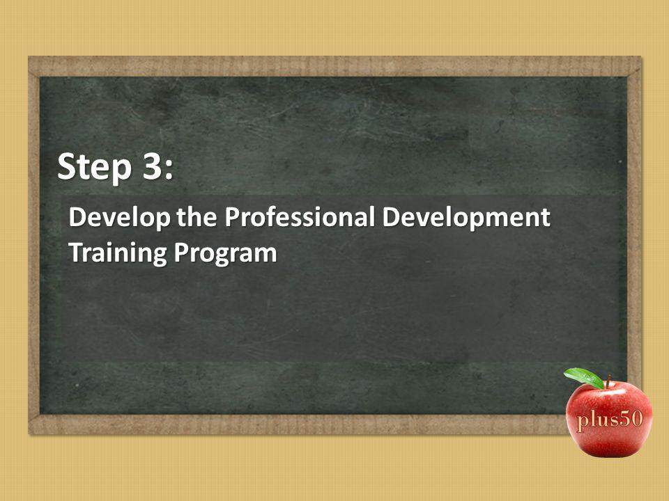 Step 3: Develop the Professional Development Training Program