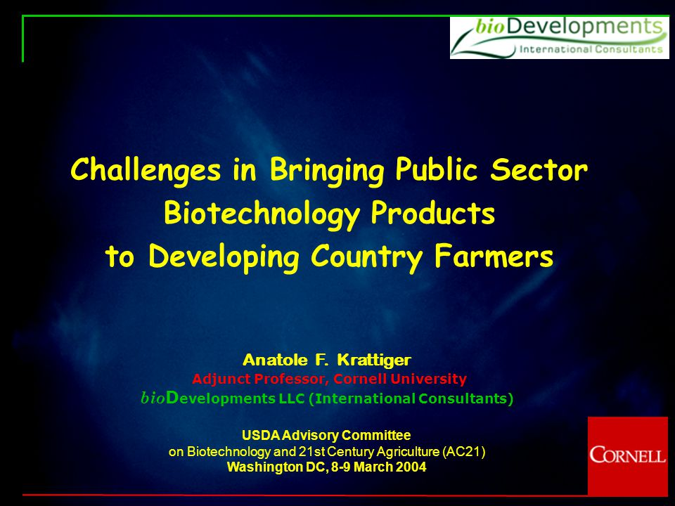 Challenges in Bringing Public Sector Biotechnology Products to Developing Country Farmers Anatole F.