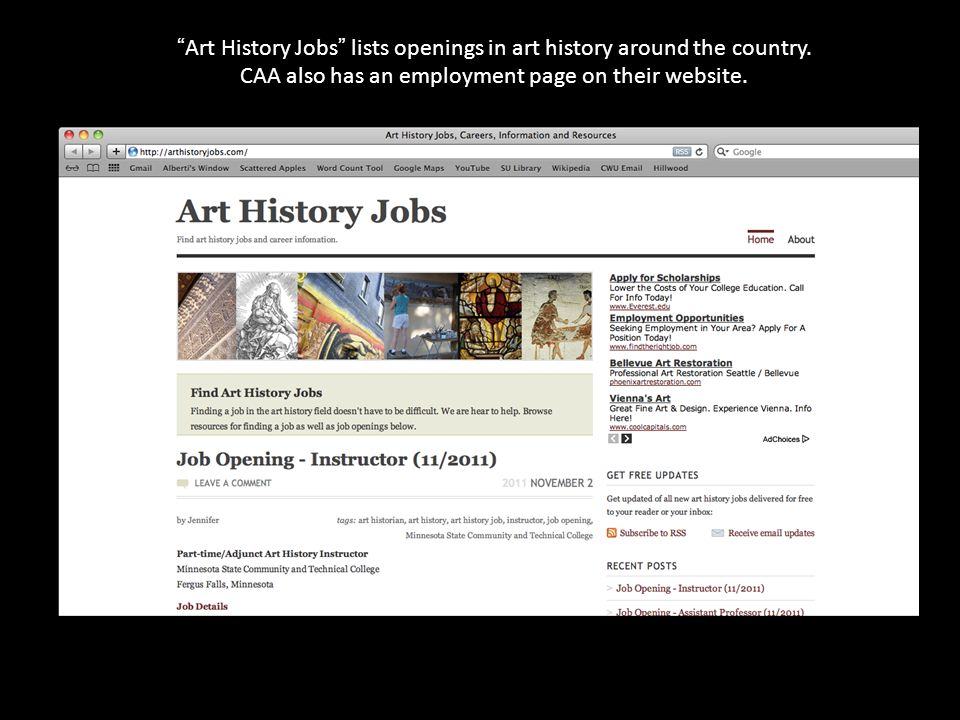 """Art History Jobs"" lists openings in art history around the country. CAA also has an employment page on their website."