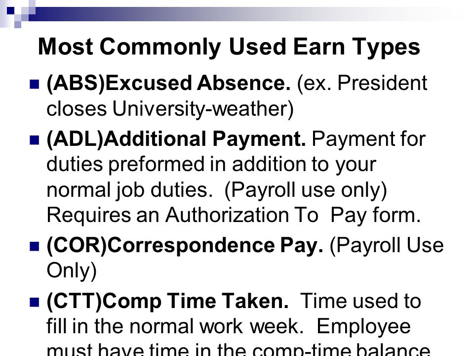 Most Commonly Used Earn Types (ABS)Excused Absence.