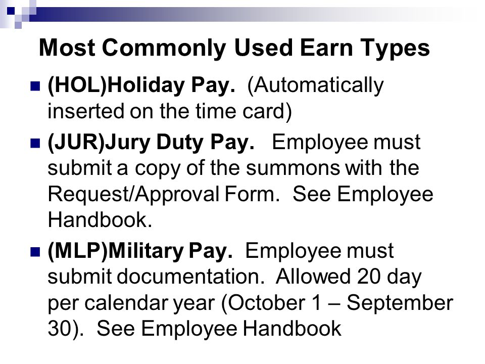 Most Commonly Used Earn Types (HOL)Holiday Pay.